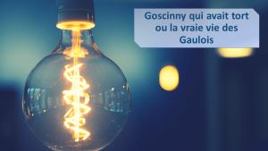lepangolincom-goscinny-qui-avai-tort-la-vraie-vie-des-gaulois