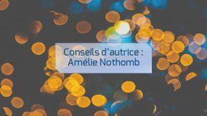 lepangolincom-conseils-d-autrice-amelie-nothomb
