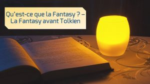qu-est-ce-que-la-fantasy-fantasy-proteiforme-avant-tolkien-lepangolincom
