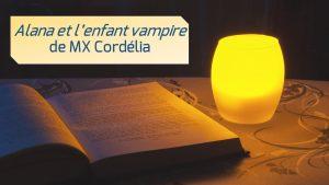 alana-et-l-enfant-vampire-mx-cordelia-article-lecture-lepangolincom
