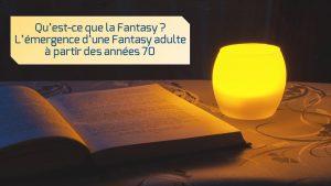 qu-est-ce-que-la-fantasy-emergence-fantasy-adulte-annees-70
